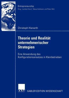Theorie Und Realit T Unternehmerischer Strategien: Eine Anwendung Des Konfigurationsansatzes in Kleinbetrieben 9783824480883