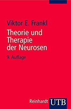 Theorie und Therapie der Neurosen. Einfhrung in Logotherapie und Existenzanalyse. - Frankl, Viktor E.