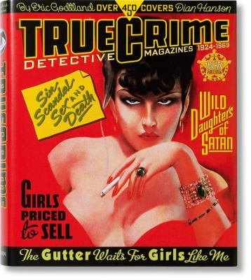 True Crime Detective Magazines 1924-1969 9783822825594