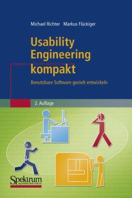 Usability Engineering Kompakt: Benutzbare Software Gezielt Entwickeln 9783827423283