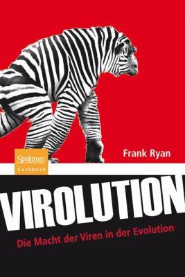 Virolution: Die Macht Der Viren in Der Evolution 9783827425416