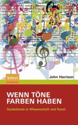 Wenn T Ne Farben Haben: Syn Sthesie in Wissenschaft Und Kunst 9783827418647