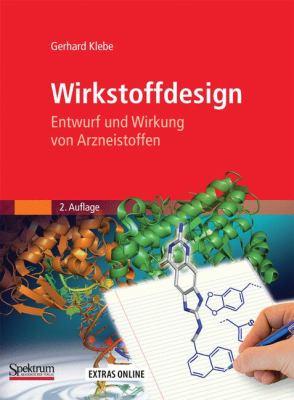 Wirkstoffdesign: Entwurf Und Wirkung Von Arzneistoffen [With DVD] 9783827420466