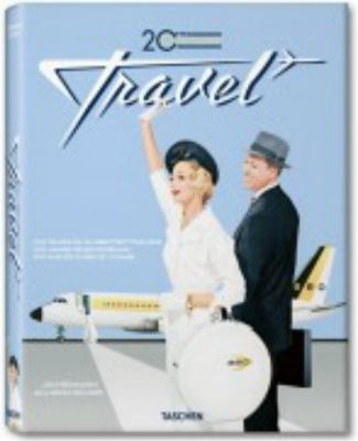 20th Century Travel: 100 Years of Globe-Trotting Ads 9783836519410
