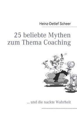 25 Beliebte Mythen Zum Thema Coaching 9783839105580