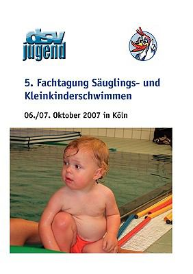 5. Fachtagung Suglings- Und Kleinkinderschwimmen 9783837019803