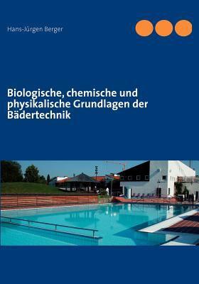 Biologische, Chemische Und Physikalische Grundlagen Der B Dertechnik 9783831113392