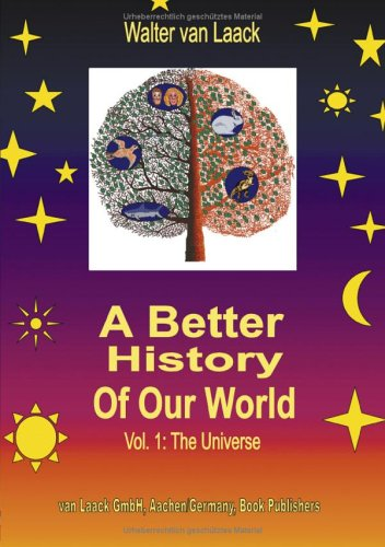 A Better History of Our World, Vol.1, the Universe 9783831114900