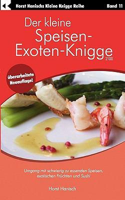 Der Kleine Speisen-Exoten-Knigge 2100 9783833413100