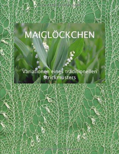 Maigl Ckchen - Variationen Eines Traditionellen Strickmusters 9783833413377