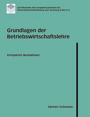 Grundlagen Der Betriebswirtschaftslehre 9783833414756