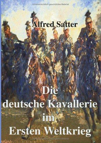 Die Deutsche Kavallerie Im Ersten Weltkrieg 9783833415647