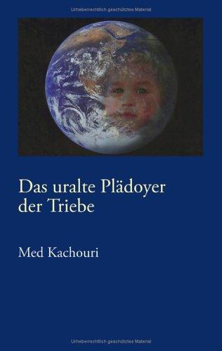Das Uralte Pladoyer Der Triebe 9783833417146