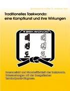 Traditionelles Taekwondo: Eine Kampfkunst Und Ihre Wirkungen 9783833417344