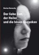 Der Liebe Gott, Der Heiler Und Die Bosen Gedanken 9783833418488