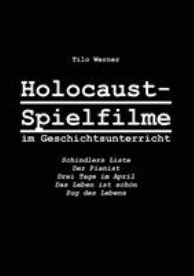 Holocaust-Spielfilme Im Geschichtsunterricht 9783833418495