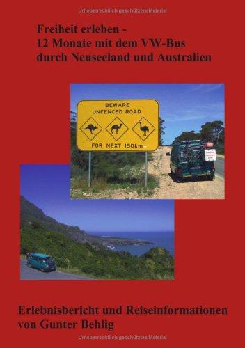 Freiheit Erleben - 12 Monate Mit Dem VW-Bus Durch Neuseeland Und Australien 9783833418617