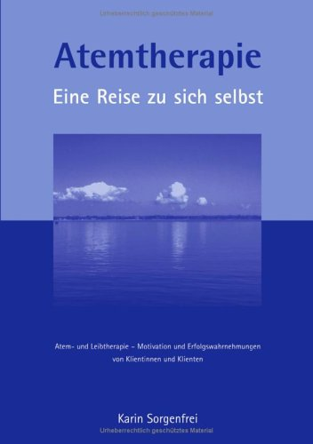 Atemtherapie - Eine Reise Zu Sich Selbst 9783833422232