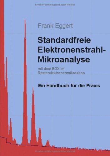 Standardfreie Elektronenstrahl-Mikroanalyse (Mit Dem Edx Im Rasterelektronenmikroskop) 9783833425998