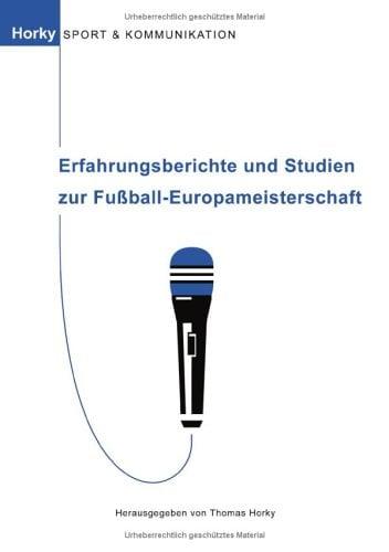 Erfahrungsberichte Und Studien Zur Fu Ball-Europameisterschaft 9783833427398