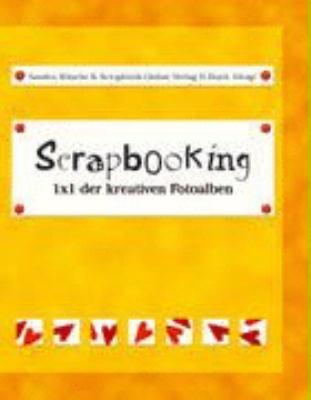 Scrapbooking - 1x1 Der Kreativen Fotoalben 9783833428487