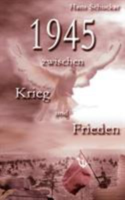 1945 Zwischen Krieg Und Frieden 9783833429385