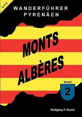 Wanderf Hrer Pyren En - Monts Alberes - Band 2 9783833430039