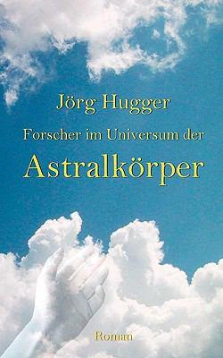 Forscher Im Universum Der Astralk Rper 9783833432279