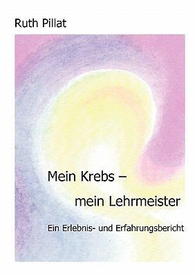 Mein Krebs - Mein Lehrmeister 9783833437441