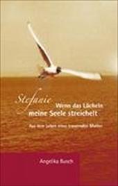 Stefanie - Wenn Das L Cheln Meine Seele Streichelt