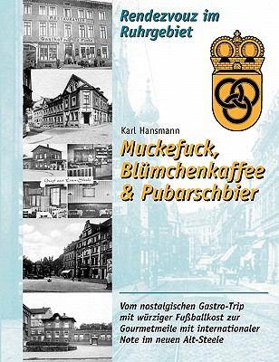 Muckefuck, Bl McHenkaffee & Pubarschbier 9783833442902