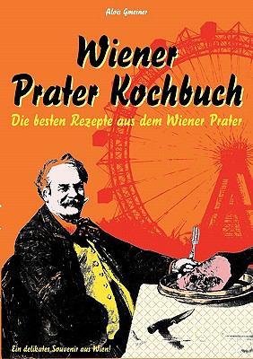 Wiener Prater Kochbuch 9783833464546