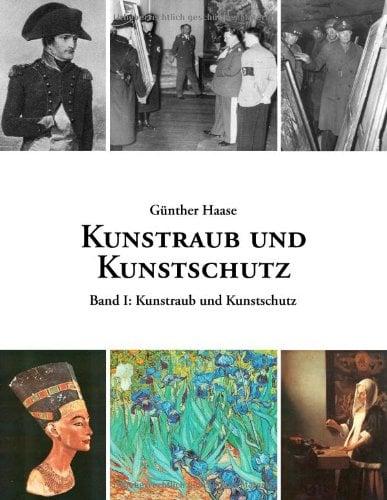 Kunstraub Und Kunstschutz, Band I