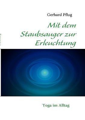 Mit Dem Staubsauger Zur Erleuchtung 9783833494413