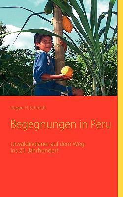 Begegnungen in Peru 9783833497629