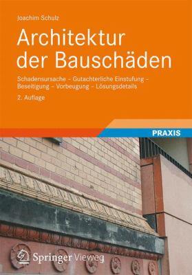 Architektur Der Bausch Den: Schadensursache - Gutachterliche Einstufung - Beseitigung - Vorbeugung - L Sungsdetails 9783834814708