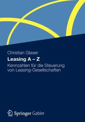Leasing a - Z: Kennzahlen F R Die Steuerung Von Leasing-Gesellschaften 9783834941244