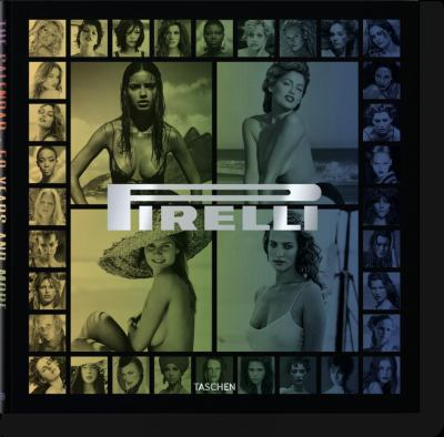 Pirelli - The Calendar: 50 Years And More (English, German, French, Spanish and Italian Edition)