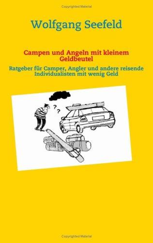 Campen Und Angeln Mit Kleinem Geldbeutel 9783837001976