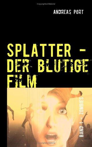 Splatter - Der Blutige Film 9783837003253