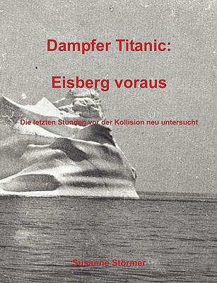 Dampfer Titanic: Eisberg Voraus 9783837008890
