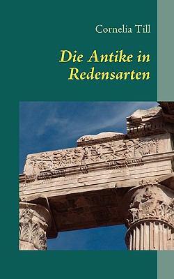 Die Antike in Redensarten 9783837014198