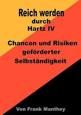 Reich Werden Durch Hartz IV