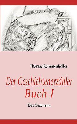 Der Geschichtenerzhler Buch I 9783837015843
