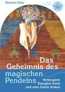 Das Geheimnis Des Magischen Pendelns 9783837047646