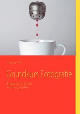 Grundkurs Fotografie 9783837067453