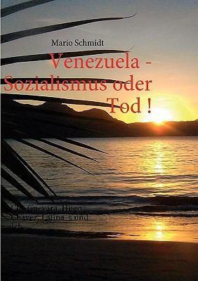Venezuela - Sozialismus Oder Tod ! 9783837076905