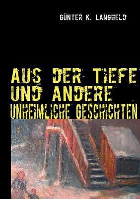 Aus Der Tiefe Und Andere Unheimliche Geschichten 9783837082203