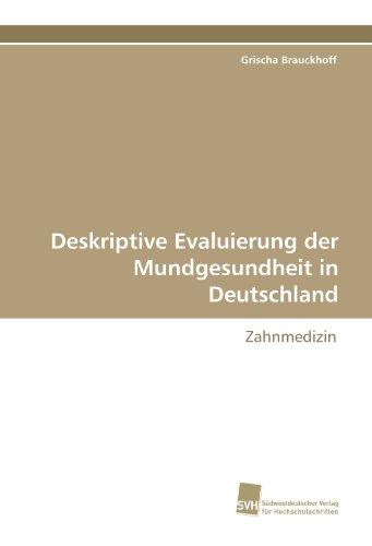 Deskriptive Evaluierung Der Mundgesundheit in Deutschland 9783838124193
