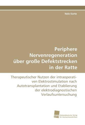 Periphere Nervenregeneration Uber Gro E Defektstrecken in Der Ratte 9783838124605